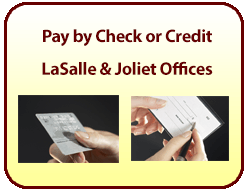 Pay your bill online with echeck or credit card for our LaSalle & Joliet Offices